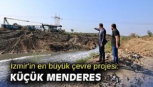 İzmir'in en büyük çevre projesi: Küçük Menderes