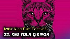 İzmir Kısa Film Festivali 22. kez yola çıkıyor