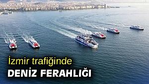 İzmir trafiğinde deniz ferahlığı