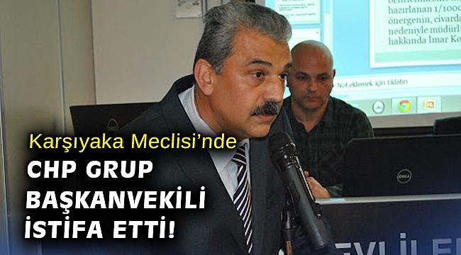 Karşıyaka Meclisi'nde CHP Grup Başkanvekili istifa etti!