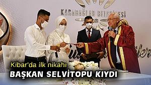 Kibar'da ilk nikahı Başkan Selvitopu kıydı