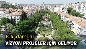 Kılıçdaroğlu, vizyon projeler için geliyor