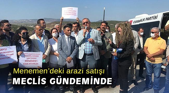 Menemen'deki arazi satışı Meclis gündeminde