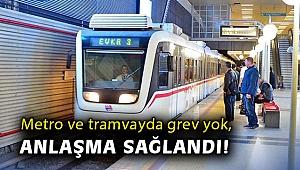 Metro ve tramvayda grev yok, anlaşma sağlandı!