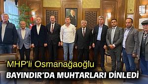 MHP'li Osmanağaoğlu Bayındır'da muhtarları dinledi