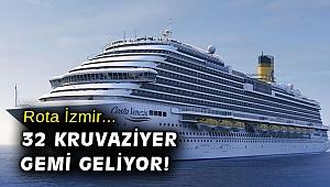 Rota İzmir... 32 kruvaziyer gemi geliyor!