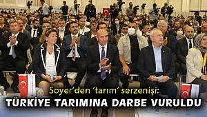 Soyer'den 'tarım' serzenişi: Türkiye tarımına darbe vuruldu