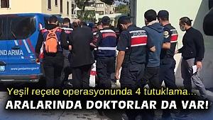 Yeşil reçete operasyonunda 4 tutuklama: Aralarında doktorlar da var
