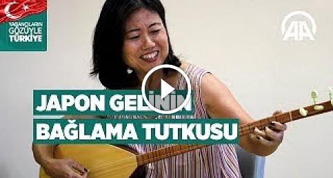 Japon gelinin bağlama ve türkü  tutkusu