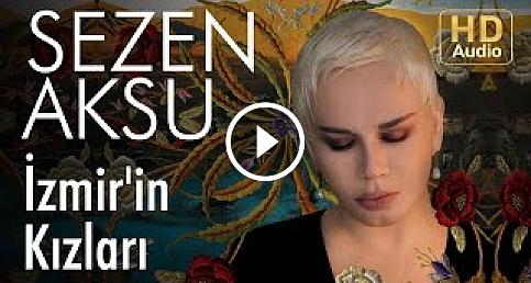 Sezen Aksu - İzmir'in Kızları