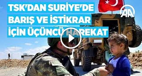 TSK'dan Suriye'de barış ve istikrar için üçüncü harekat